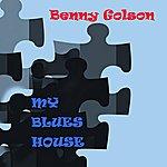 Benny Golson My Blues House