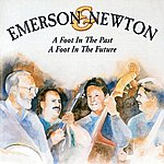 Emerson & Newton A Foot In The Past, A Foot In The Future