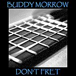 Buddy Morrow Don't Fret