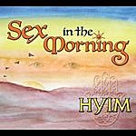 Hyim Sex In The Morning