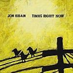 Jon Shain Times Right Now