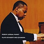 Robert Jordan Robert Jordan, Pianist Plays Schubert And Schumann