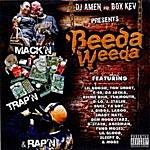 Beeda Weeda Dj Amen & Box Kev Present: Mack'n, Trap'n, & Rap'n