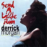 Derrick Morgan Send A Little Rain