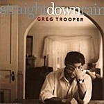 Greg Trooper Straight Down Rain