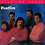 Foxfire Starting Today