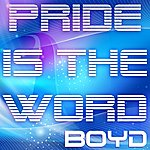 Boyd Pride Is The Word