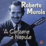 Roberto Murolo A Canzone 'e Napule
