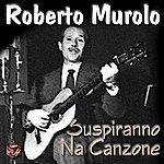 Roberto Murolo Suspiranno 'na Canzone