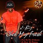 J. Biz Chek My Fresh (Single)