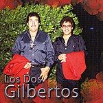 Los Dos Gilbertos Buscate Otro Tonto