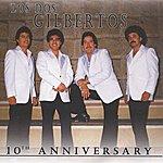 Los Dos Gilbertos 10th Anniversary