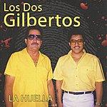 Los Dos Gilbertos La Huella