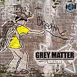 Grey Matter Breathe Ep