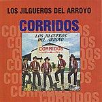 Los Jilgueros Del Arroyo Corridos