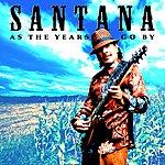 Santana As The Years Go By