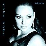 Yolanda Love Fool (Single)