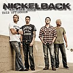 Nickelback This Afternoon (Single)