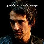 Grand Mal Clandestine Songs