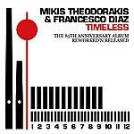Mikis Theodorakis Timeless : The 85th Anniversary Album (Reworked 'n' Released)