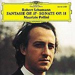 Maurizio Pollini Schumann: Sonata For Piano Op.11; Fantasia Op.17