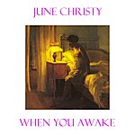 June Christy When You Awake