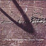Steve Tilston Life By Misadventure