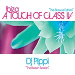 DJ Pippi Ibiza A Touch Of Class IV