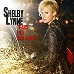 Shelby Lynne Tears, Lies, And Alibis
