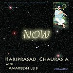 Hariprasad Chaurasia Now (Cosmusic East-West Classics Version)