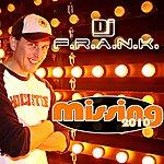 DJ F.R.A.N.K Missing 2010 (3-Track Maxi-Single)
