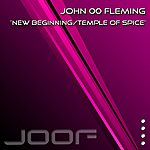 John '00' Fleming New Beginning/Temple Of Spice