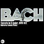 Dubravka Tomsic Bach Js: Toccata In D Major, Bwv 912