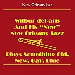Wilbur De Paris New Orleans Jazz (Wilbur Deparis And His 'new' New Orleans Jazz Band - Wilbur Deparis Plays Something Old, New, Gay, Blue)