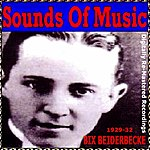 Bix Beiderbecke Sounds Of Music Presents Bix Beiderbecke