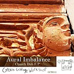 Aural Imbalance Church Dub E.p