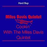 Miles Davis Quintet Hard Bop (Miles Davis Quintet - Cookin' With The Miles Davis Quintet)