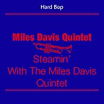 Miles Davis Quintet Hard Bop (Miles Davis Quintet - Steamin' With The Miles Davis Quintet)
