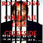 """Creekside """"cold Jail Cell"""" O.j's Rock Song"""