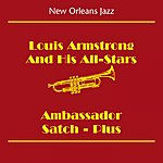 Louis Armstrong & His All-Stars New Orleans Jazz & Dixieland Jazz (Louis Armstrong And His All-Stars - Ambassador Satch - Plus)