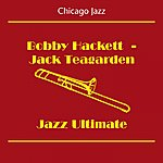 Bobby Hackett Chicago Jazz (Bobby Hackett - Jack Teagarden - Jazz Ultimate)