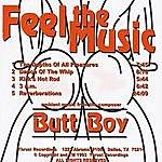 Butt Boy Feel The Music