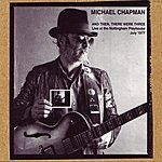 Michael Chapman And Then There Were Three