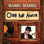 Manny Manuel Oye Mi Amor (Single)