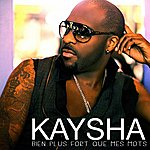Kaysha Bien Plus Fort Que Mes Mots (2-Track Single)