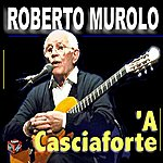 Roberto Murolo A Casciaforte