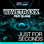 Wavetraxx Just For Seconds (Feat. Elaine) (8-Track Maxi-Single)