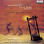 Jeri Southern A Prelude To A Kiss The Story Of A Love Affair