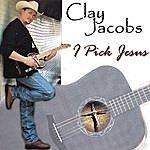 Clay Jacobs I Pick Jesus