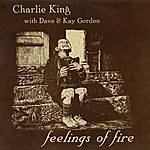 Charlie King Feelings Of Fire With Dave & Kay Gordon